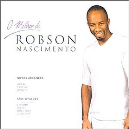 CD Robson Nascimento o Melhor de Robson Nascimento