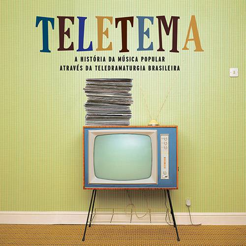 CD - Teletema - a História da Música Popular Através da Teledramaturgia Brasileira
