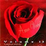 CD Vários - Amo Você Vol 13