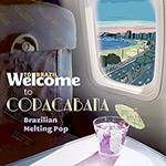 CD - Welcome To Copacabana, Brazilian Melting Pop