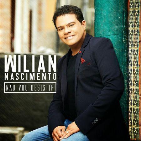 CD Wilian Nascimento não Vou Desistir