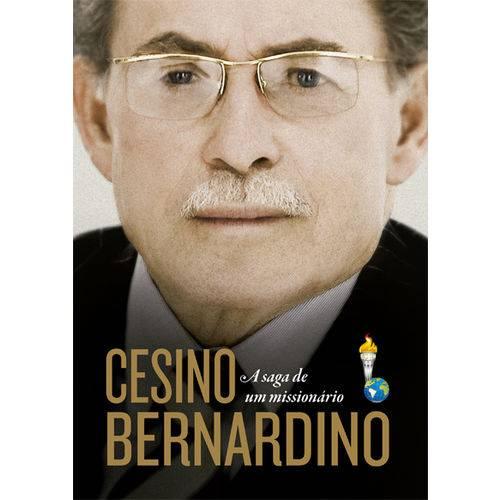 Cesino Bernardino - a Saga de um Missionário