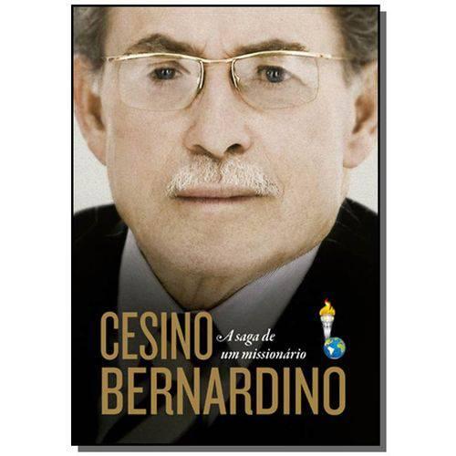 Cesino Bernardino. a Saga de um Missionario