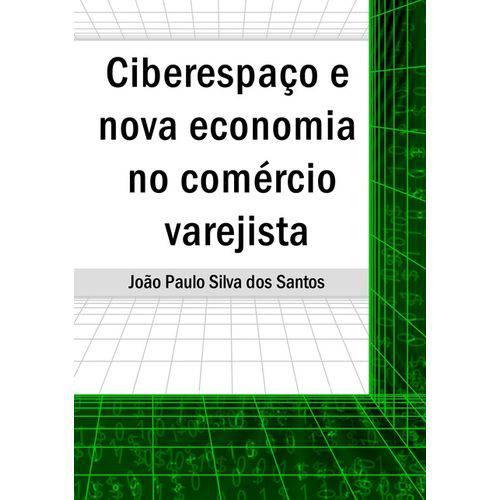 Ciberespaço e Nova Economia no Comércio Varejista