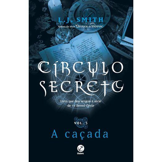 Circulo Secreto - a Cacada - Vol 5 - Galera