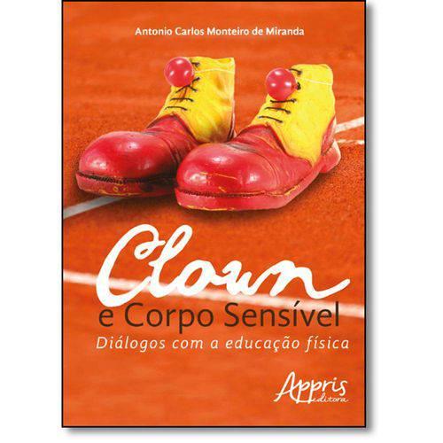 Clown e Corpo Sensível: Diálogos com a Educação Física