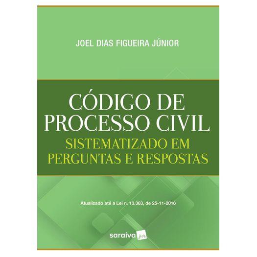 Codigo de Processo Civil Sistematizado em Perguntas e Respostas - Saraiva