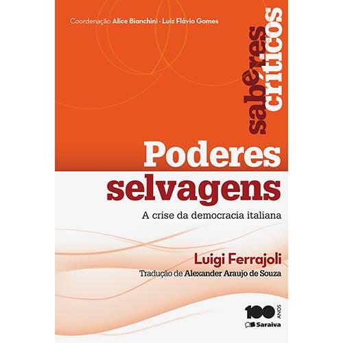 Col. Saberes Críticos ¿ Poderes Selvagens ¿ a Crise da Democracia Italiana 1ª Ed