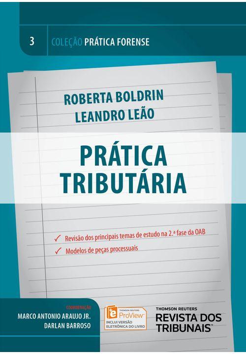 Coleção Prática Forense V. 3 - Prática Tributária - 1ª Edição