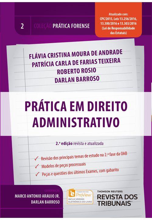 Coleção Prática Forense Volume 2 - Prática em Direito Administrativo - 2ª Edição