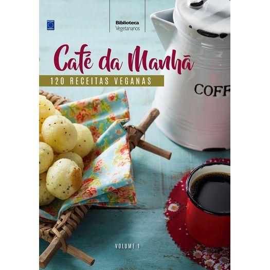 Colecao Vegetarianos Volume 1 Cafe da Manha - Europa