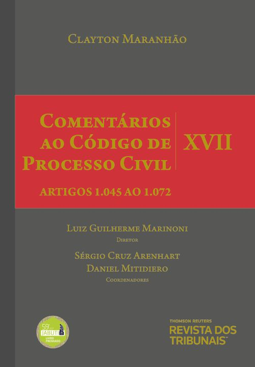 Comentários ao Código de Processo Civil - Vol XVII - 2ª Edição Artigos 1.045 ao 1.072