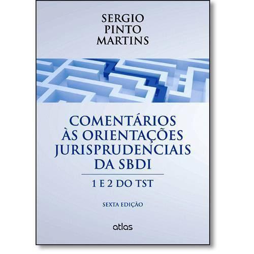 Comentários às Orientações Jurisprudenciais da Sbdi: 1 e 2 do Tst