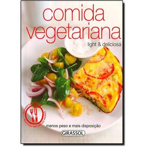 Comida Vegetariana: Light e Deliciosa - Coleção os Prazeres do Paladar Light