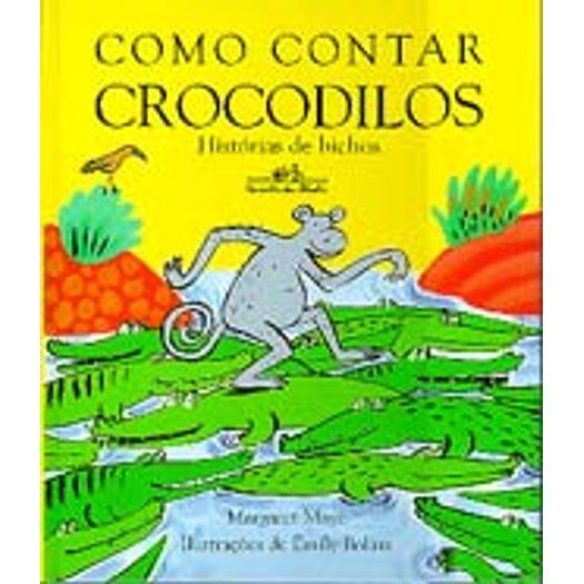 Como Contar Crocodilos - Cia das Letras