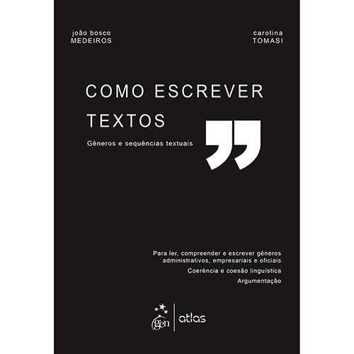 Como Escrever Textos - Gêneros e Sequências Textuais - 1ª Ed.