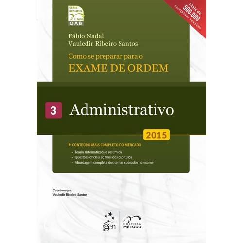 Como se Preparar para Exame de Ordem 1ª Fase: Administrativo Vol. 3