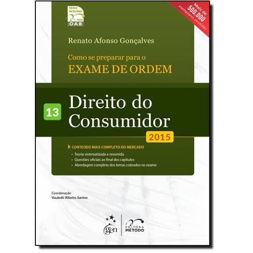 Como se Preparar para o Exame de Ordem: Direito do Consumidor - Vol.13 - 2015