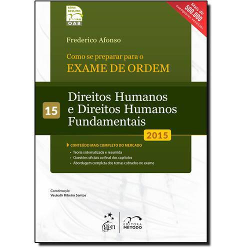 Como se Preparar para o Exame de Ordem: Direitos Humanos e Direitos Humanos Fundamentais - Vol.15 -