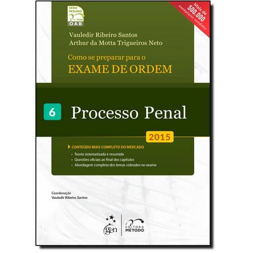 Como se Preparar para o Exame de Ordem: Processo Penal - Vol.6 - Série Resumo 1ª Fase - Oab