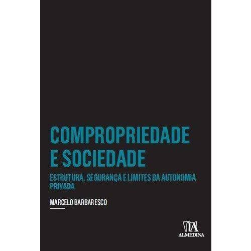 Compropriedade e Sociedade - Estrutura, Segurança e Limites da Autonomia Privada