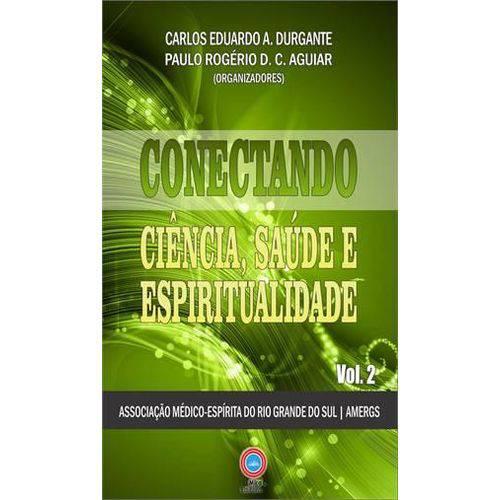 Conectando Ciencia, Saude e Espiritualidade, V.2