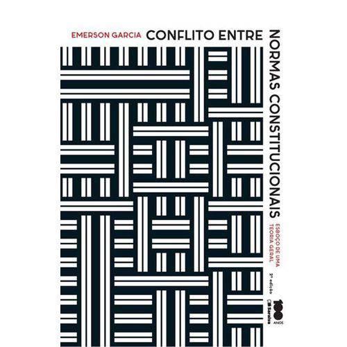 Conflito Entre Normas Constitucionais - Esboço de uma Teoria Geral - 2ª Ed.