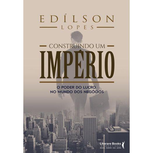 Construindo um Imperio - Literare Books
