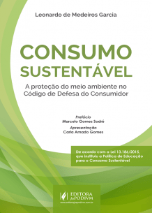 Consumo Sustentável - a Proteção do Meio Ambiente no Código de Defesa do Consumidor (2016)
