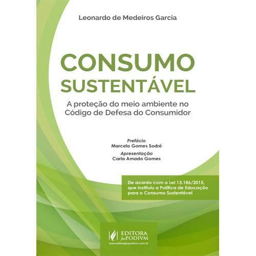 Consumo Sustentável - a Proteção do Meio Ambiente no Código de Defesa do Consumidor