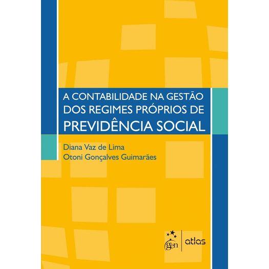 Contabilidade na Gestao dos Regimes Proprios de Previdencia Social, a - Atlas