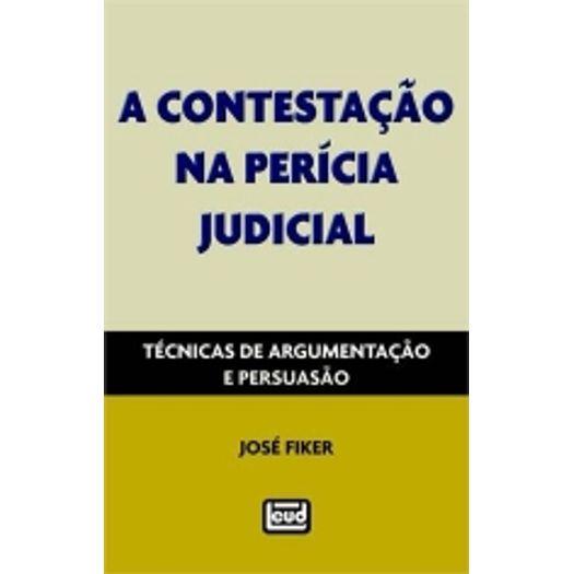 Contestacao na Pericia Judicial, a - Leud