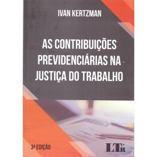 Contribuicoes Previdenciarias na Justica do Trabalho, as - Ltr