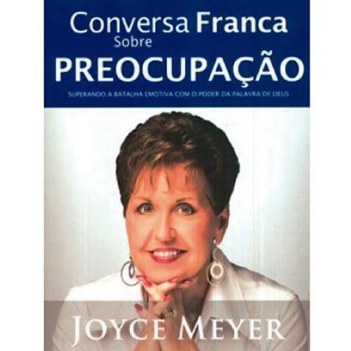 Conversa Franca Sobre Preocupação - Joyce Meyer