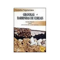Cozinha Vegetariana: Granolas e Barrinhas de Cereais