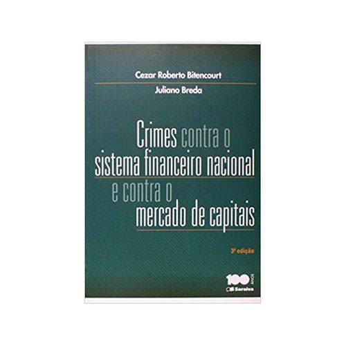 Crimes Contra o Sistema Financeiro Nacional e Contra o Mercado de Capitais 3ªed. - Saraiva