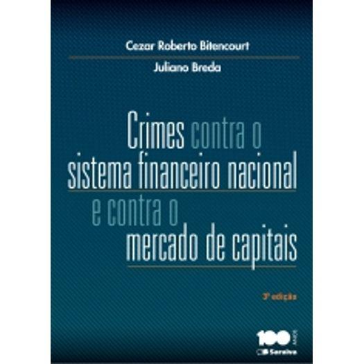 Crimes Contra o Sistema Financeiro Nacional e Contra o Mercado de Capitais - Saraiva