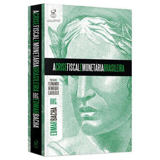 Crise Fiscal e Monetaria Brasileira, a - Civilizacao Brasileira