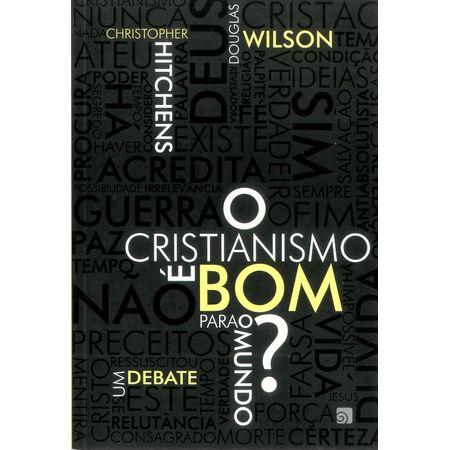 Cristianismo é Bom para o Mundo?