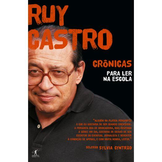 Cronicas para Ler na Escola - Ruy Castro - Objetiva