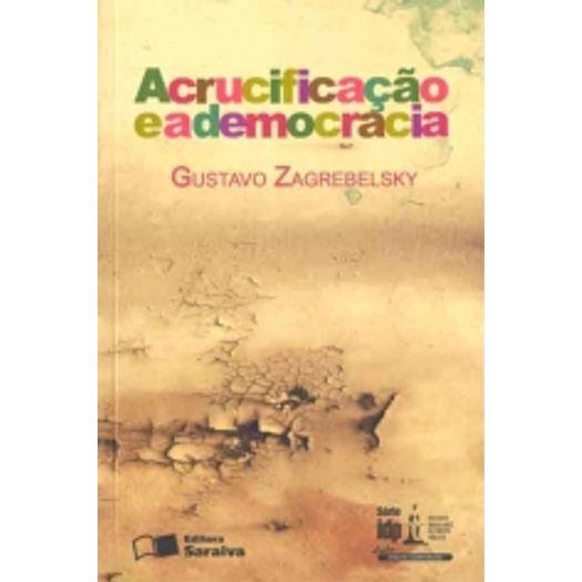Crucificacao e a Democracia, a - Saraiva