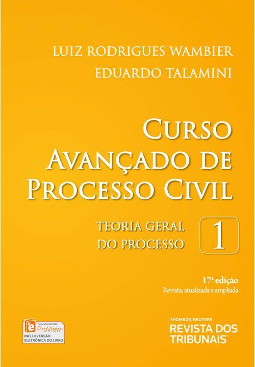 Curso Avançado de Processo Civil - Teoria Geral do Processo - V.1 - 17ª Edição