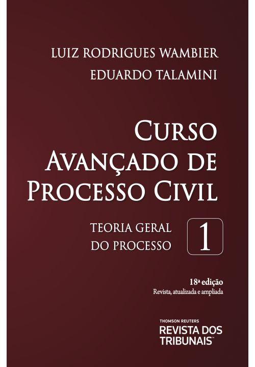 Curso Avançado de Processo Civil Volume 1 18º Edição