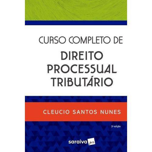 Curso Completo de Direito Processual Tributário - 2ª Ed. 2018