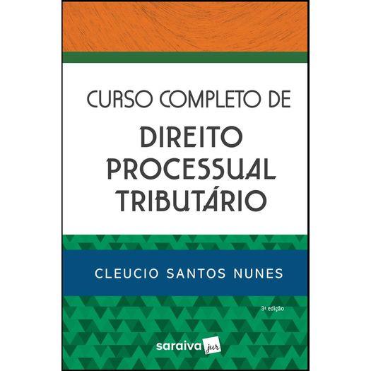 Curso Completo de Direito Processual Tributario - Saraiva