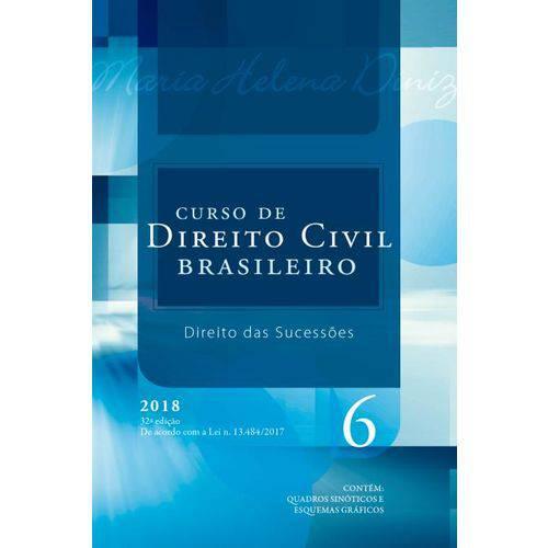 Curso de Direito Civil Brasileiro - Vol. 6 - Direito das Sucessões - 32ª Ed. 2018