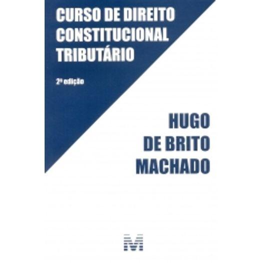 Curso de Direito Constitucional Tributario - Machado - Malheiros