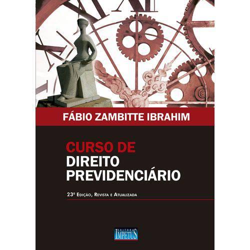 Curso de Direito Previdenciário - 23ª Edição (2018)