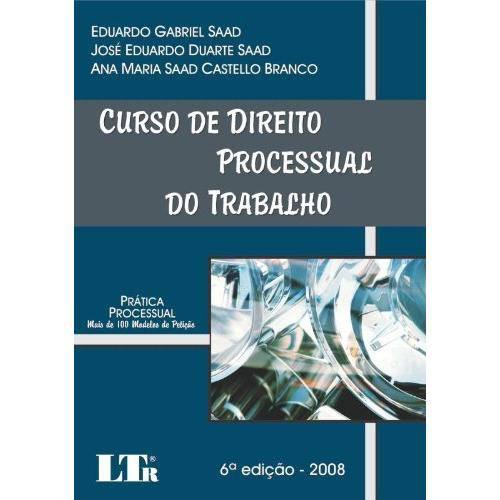 Curso de Direito Processual do Trabalho Pratica Processual - 6ª Ed. - 2008