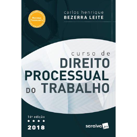 Curso de Direito Processual do Trabalho - Saraiva - 16 Ed